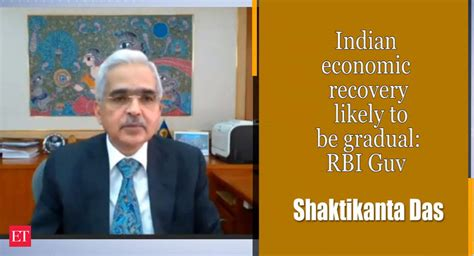 Indian economic recovery likely to be gradual: RBI Guv ...
