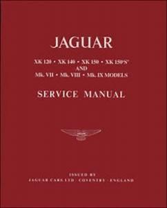 The Jaguar Xk 120 140 150 Mks Vii Viii And Ix Workshop Manual 1949