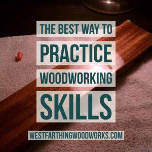 practice woodworking skills westfarthing