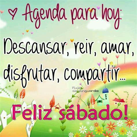 77 best FELIZ SABADO images on Pinterest Happy saturday