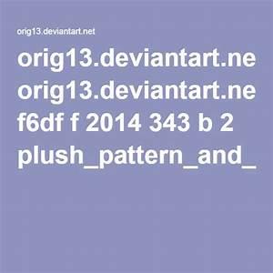 Orig13 Deviantart Net F6df F 2014 343 B 2 Plush Pattern