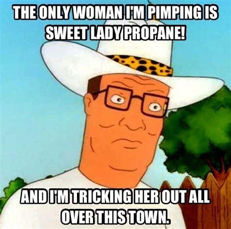 Propane Meme - hank hill the pimp of arlen dangit bobby pinterest the o jays and of