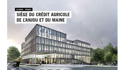 siege du credit agricole visite de chantier du siège crédit agricole anjou maine