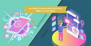 Automated Vs Manual Mobile App Testing
