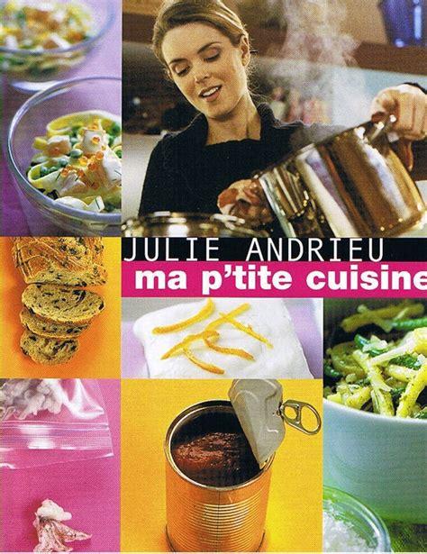 ma p tite cuisine julie andrieu ma bibliothèque culinaire la cuisine de morgane