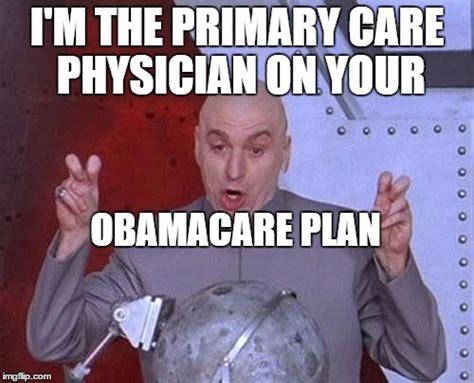 Obamacare Meme - dr evil obamacare physician imgflip