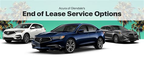 end of lease acura service acura leasing near glendale ca
