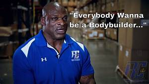 Ronnie Coleman Explains Real Meaning Of  U0026quot Everybody Wanna Be A Bodybuilder    U0026quot