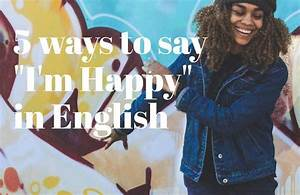 5 Ways To Say Quot I M Happy Quot In English Brooklyn School Of