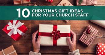 10 christmas gifts ideas for your church staff echurch