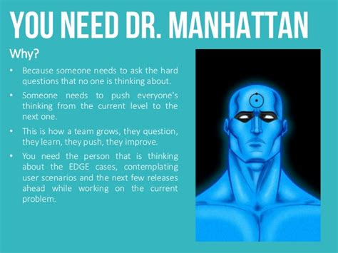 You Need Dr Manhattan Why?