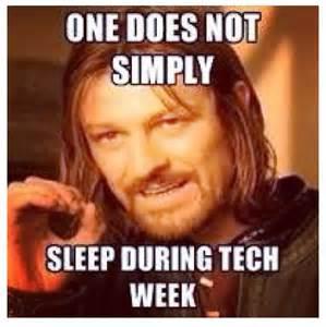 Musical Theatre Tech Week Memes