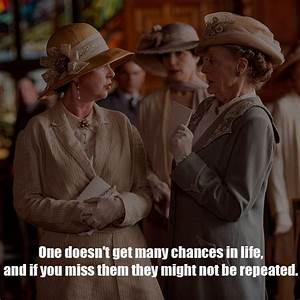 The best Maggie... Lady Violet Crawley Quotes