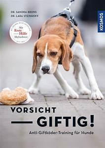 Schneckenkorn Giftig Für Hunde : vorsicht giftig anti giftk dertraining f r hunde ~ Lizthompson.info Haus und Dekorationen