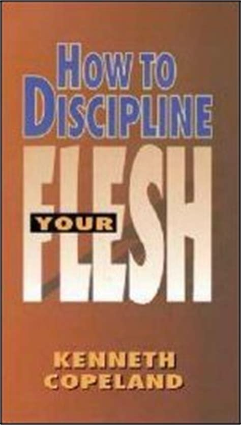 kenneth copeland ministries phone number how to discipline your flesh by kenneth copeland