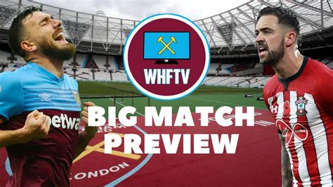 West Ham Vs Southampton | Big Match Preview - YouTube