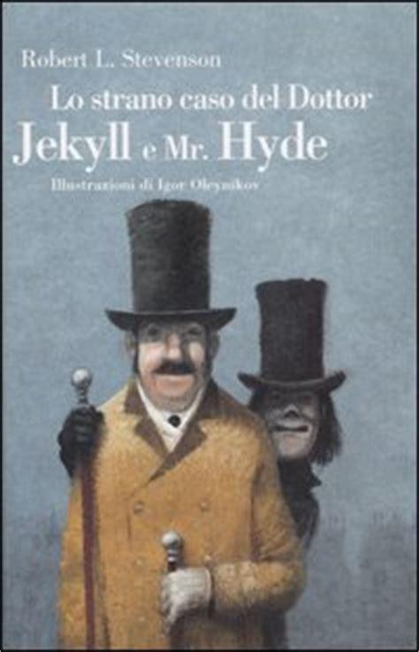 lo strano caso di dr jekyll e mr hyde lo strano caso dr jekyll e mr hyde di robert louis