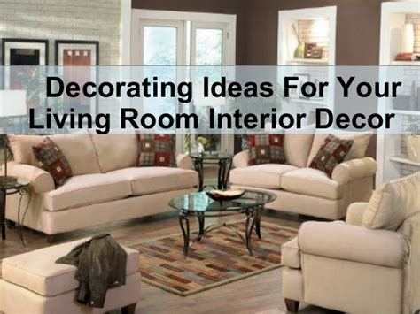 how to decorate your livingroom decorating ideas for your living room interior decor