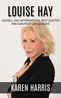 louise hay louise hay greatest life lessons  quotes