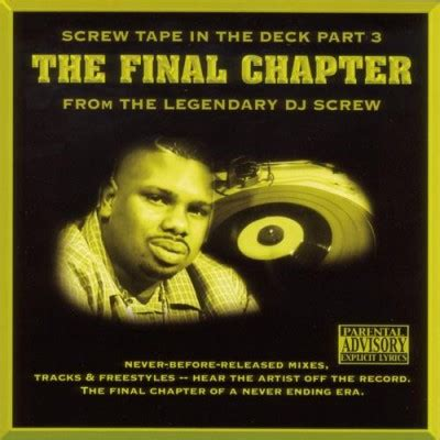 Dj Screw  Screw Tape In The Deck, Part 3 The Final