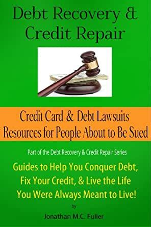 That doesn't necessarily mean paying them in full or right away. Credit Card & Debt Lawsuits: Resources for People About to Be Sued (Debt Recovery & Credit ...