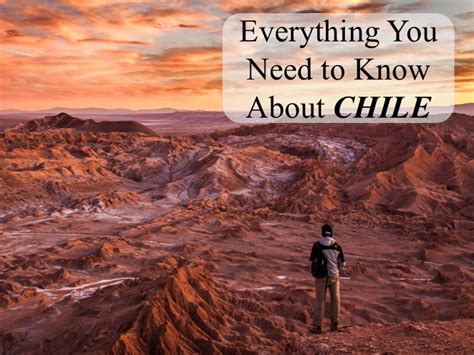 Everything You Need To Know About Chile