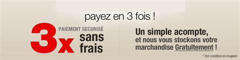 payment en 3 fois sans frais paiement par ch 232 que bancaire 3x sans frais a partir de 199 pour