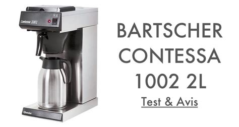 bartscher contessa 1002 test avis machine 224 caf 233 pro bartscher contessa 1002 2l