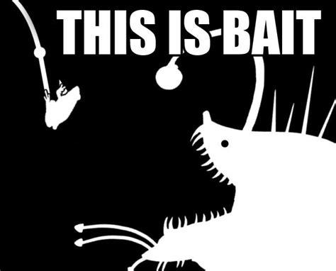 This Is Bait Meme - image 714344 bait this is bait know your meme