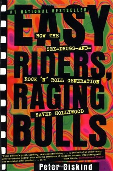easy riders raging bulls  peter biskind reviews discussion bookclubs lists