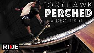 Tony Hawk 2019 Video Part Perched Youtube