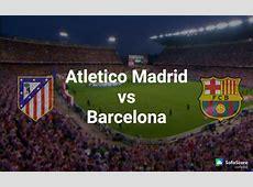 Atletico Madrid FC vs FC Barcelona match preview Copa del