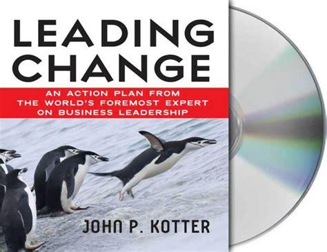 Kotter And Cohen The Heart Of Change by John Kotter Macmillan Speakers Bureau