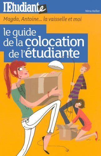la colocation étudiante avantages et le guide de la colocation de l 39 étudiante magda antoine