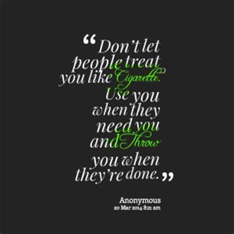 People Use And Throw Quotes