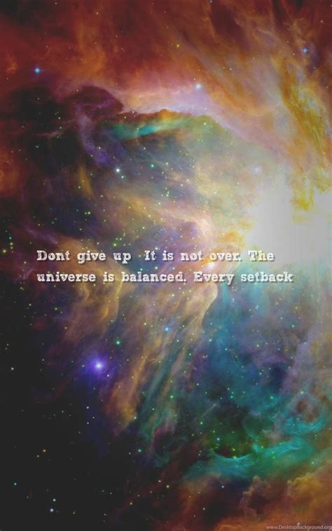 growing  universe quotes wallpapers dont give