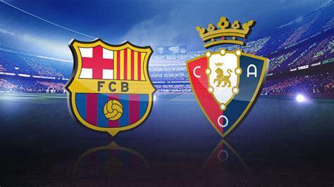 Barcelona vs Osasuna Prediction, Betting Tips, Preview ...