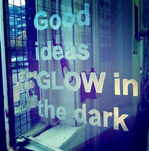 Glow In The Dar... Glow On Face Quotes
