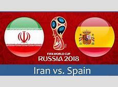 Coupe du Monde 2018 La Compo Iran Espagne