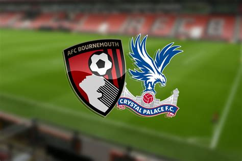Bournemouth vs Crystal Palace LIVE! Latest team news ...