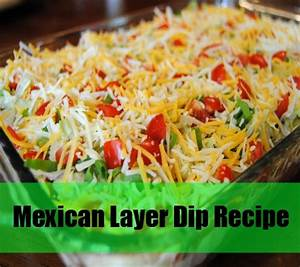 How To Make Mexican Layer Dip Homemade Mexican Layer Dip