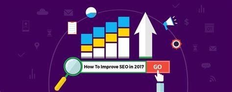 Increase Seo by How To Improve Seo In 2017 Weblizar