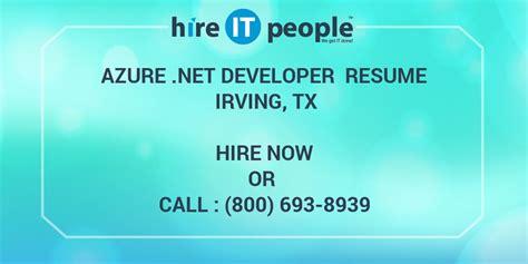 azure net developer resume irving tx hire  people