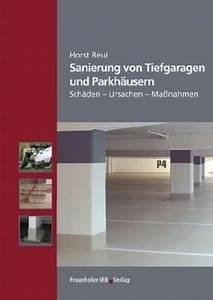 Bestandsschutz Baurecht Sanierung : sanierung von tiefgaragen und parkh usern reul b cher ~ Lizthompson.info Haus und Dekorationen