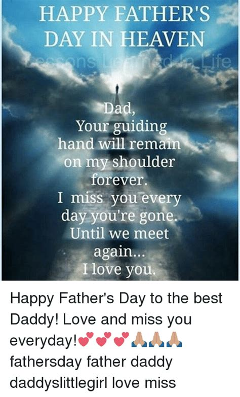 I love you and i miss you, dad, and though you've passed away, you'll never be may you know how much i love you, though i'm here and you are there. HAPPY FATHER'S DAY IN HEAVEN Dad Your Guiding Hand Will ...