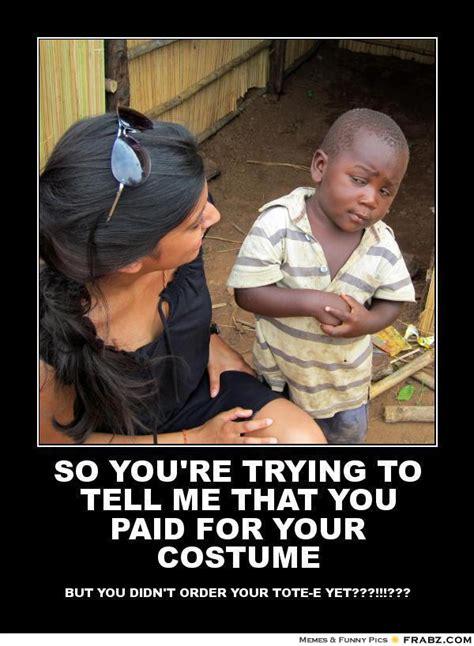 Third World Child Meme - sceptical third world kid memes image memes at relatably com