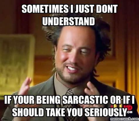 Serious Meme - serious sarcasm