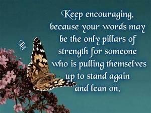 keep encouragin... Encourage Someone Quotes