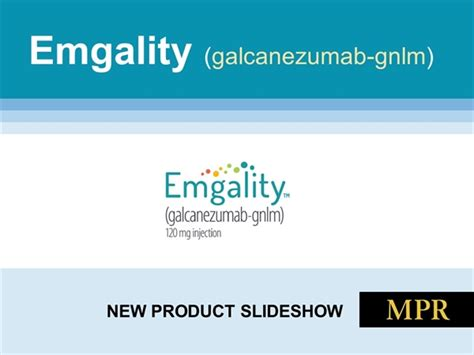 A migraine is a type of how is this drug used? New Drug Product: Emgality - MPR