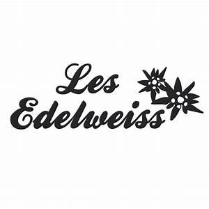 Nom De Maison : d cor m tal d cors muraux en m tal noms de maison edelweiss ~ Medecine-chirurgie-esthetiques.com Avis de Voitures